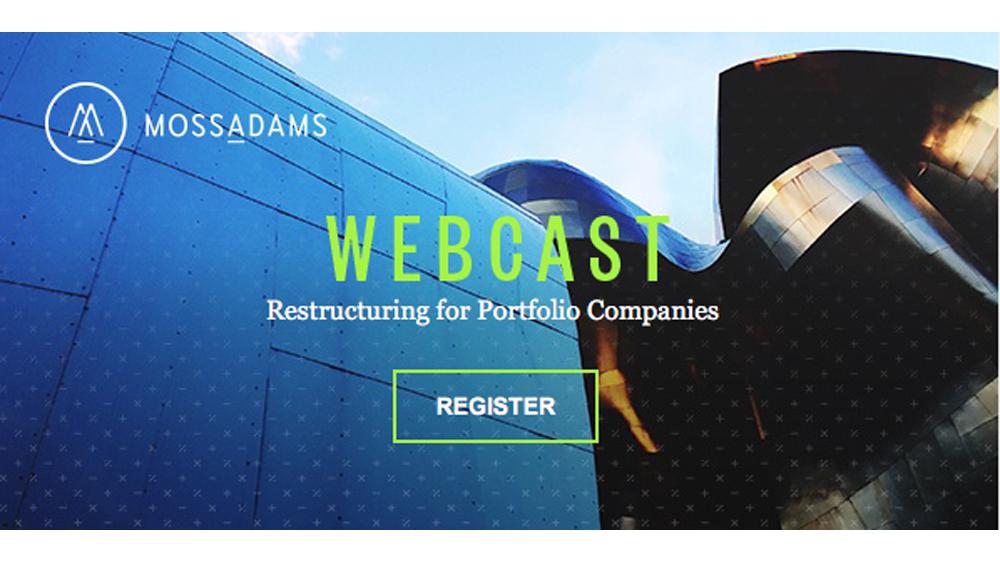 Moss Adams Webcast: Restructuring for Portfolio Companies