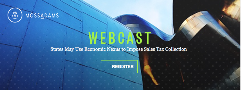 Webcast: States May Use Economic Nexus to Impose Sales Tax Collection