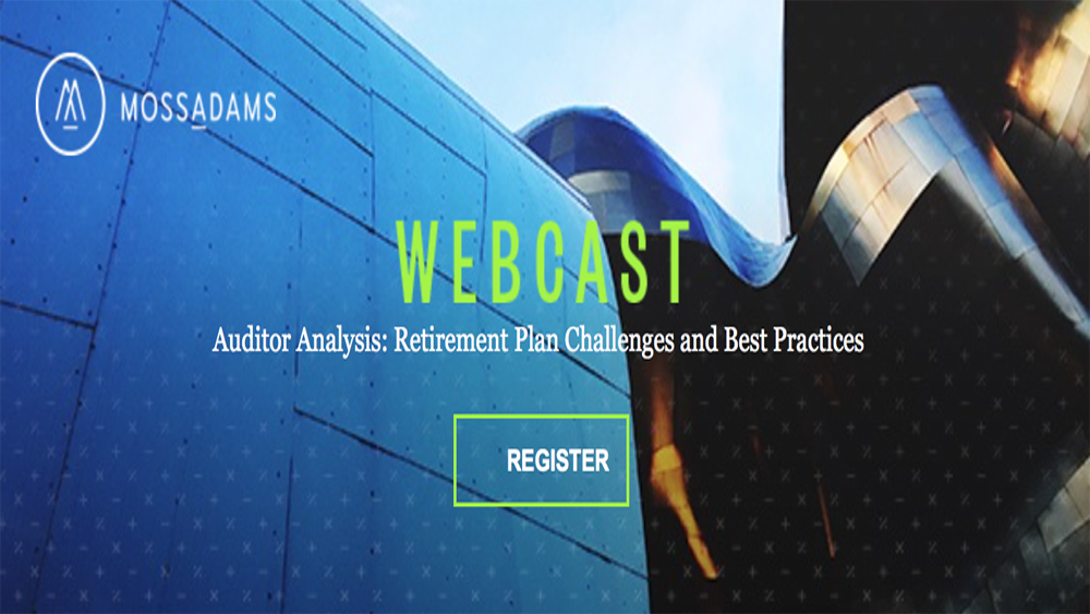 Moss Adams Webcast: Retirement Plan Challenges and Best Practices