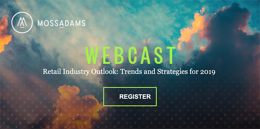Moss Adams Webcast: Retail Industry Outlook – Trends and Strategies for 2019