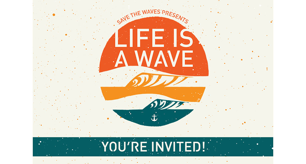 "Save the Waves Presents ""Life is a Wave"" on May 23rd"